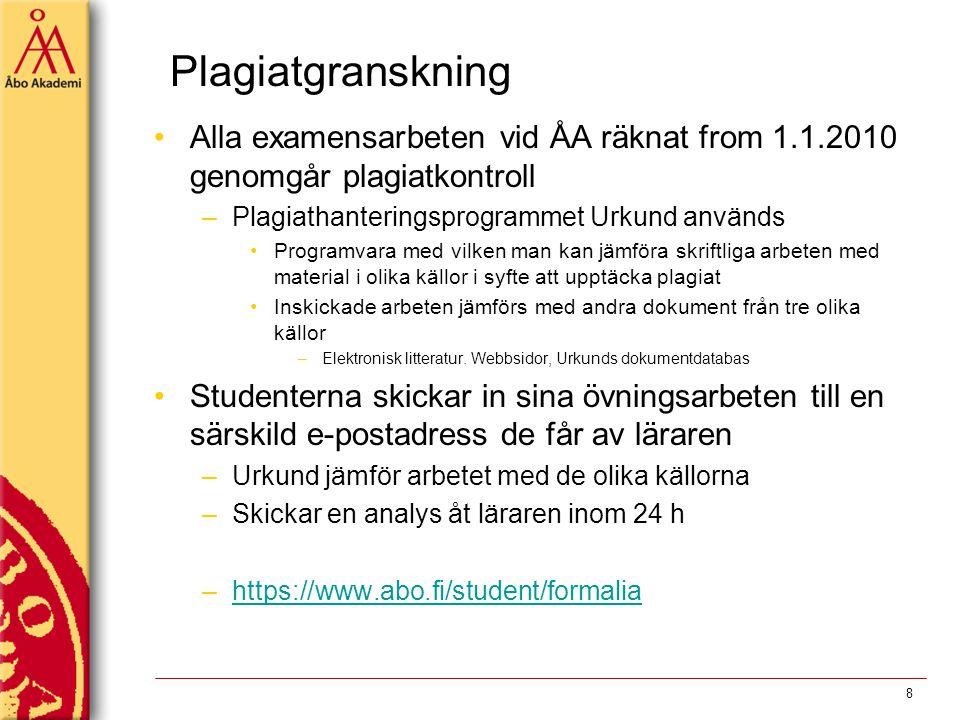 Plagiatgranskning Alla examensarbeten vid ÅA räknat from 1.1.2010 genomgår plagiatkontroll –Plagiathanteringsprogrammet Urkund används Programvara med
