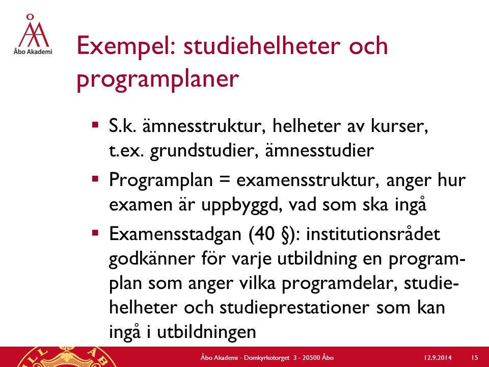 Exempel: studiehelheter och programplaner  S.k. ämnesstruktur, helheter av kurser, t.ex.