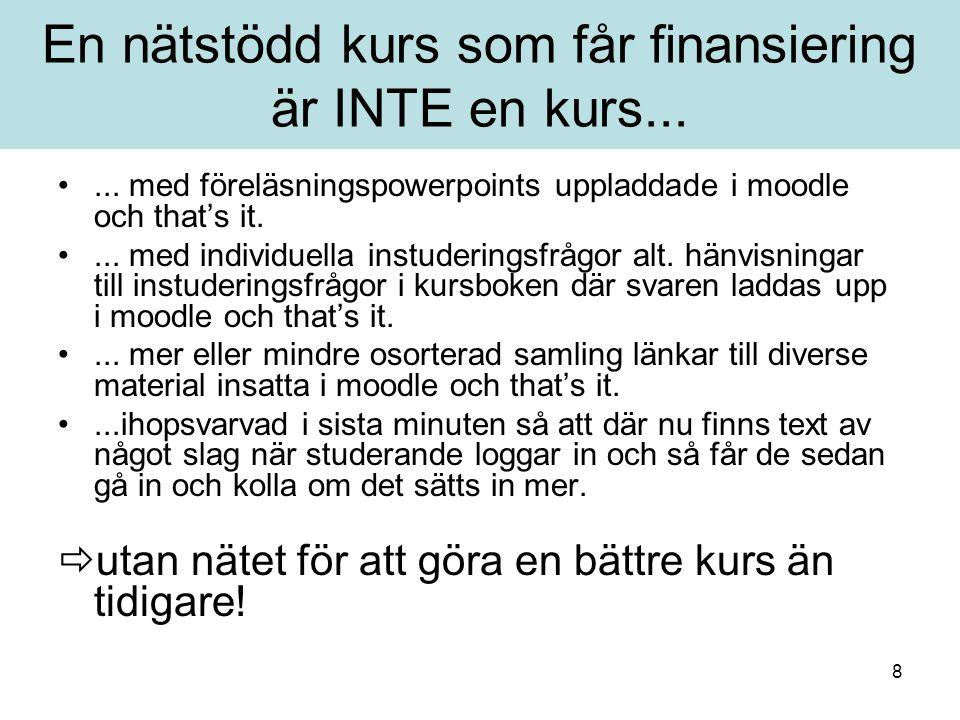 8 En nätstödd kurs som får finansiering är INTE en kurs......
