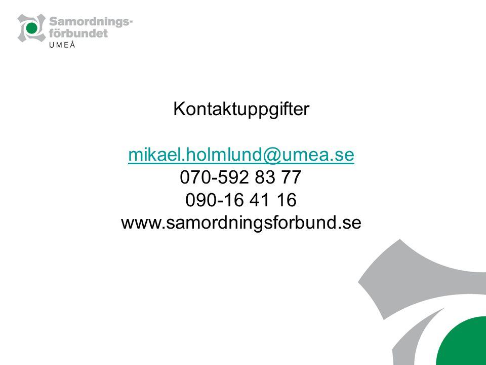 Kontaktuppgifter mikael.holmlund@umea.se 070-592 83 77 090-16 41 16 www.samordningsforbund.se
