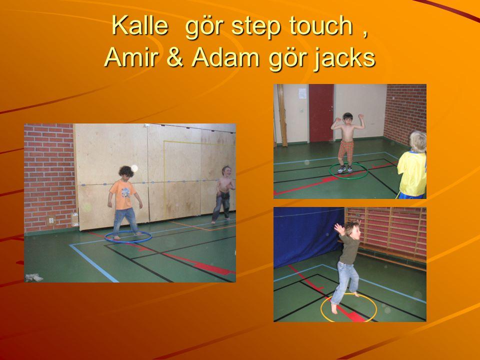Kalle gör step touch, Amir & Adam gör jacks