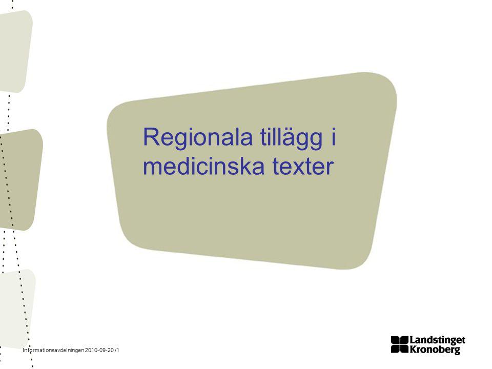 Informationsavdelningen 2010-09-20 /1 Regionala tillägg i medicinska texter