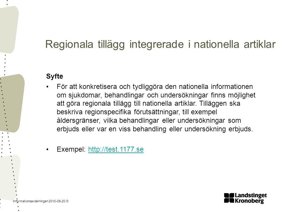 Informationsavdelningen 2010-09-20 /3 Syfte För att konkretisera och tydliggöra den nationella informationen om sjukdomar, behandlingar och undersökni