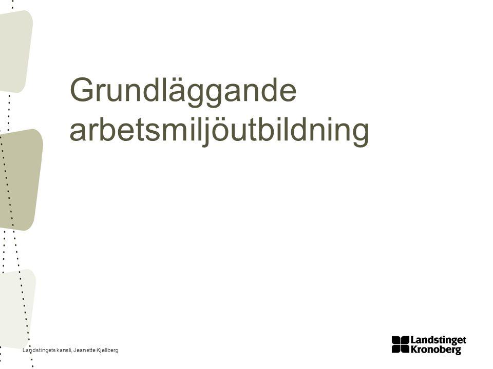 Landstingets kansli, Jeanette Kjellberg Grundläggande arbetsmiljöutbildning