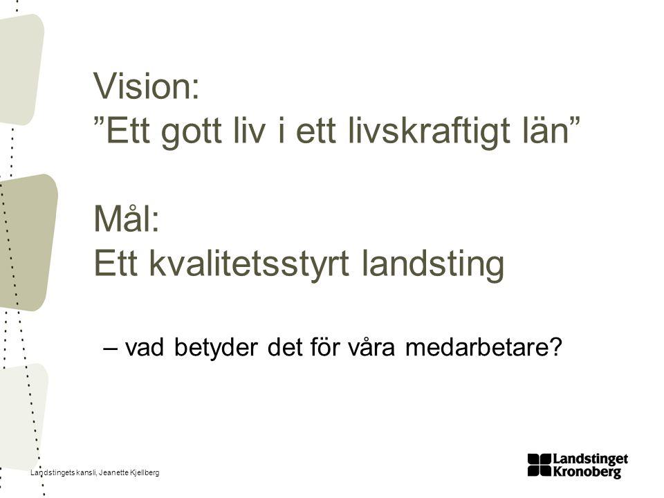 Landstingets kansli, Jeanette Kjellberg En god arbetsmiljö och ett hållbart arbetsliv.