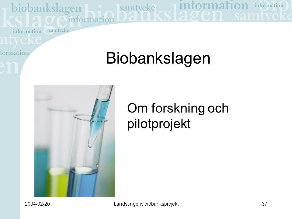 2004-02-20Landstingens biobanksprojekt37 Biobankslagen Om forskning och pilotprojekt