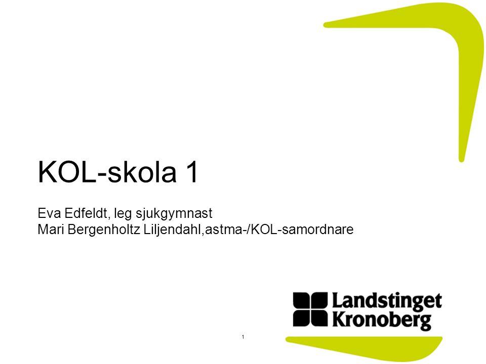 KOL-skola 1 Eva Edfeldt, leg sjukgymnast Mari Bergenholtz Liljendahl,astma-/KOL-samordnare 1