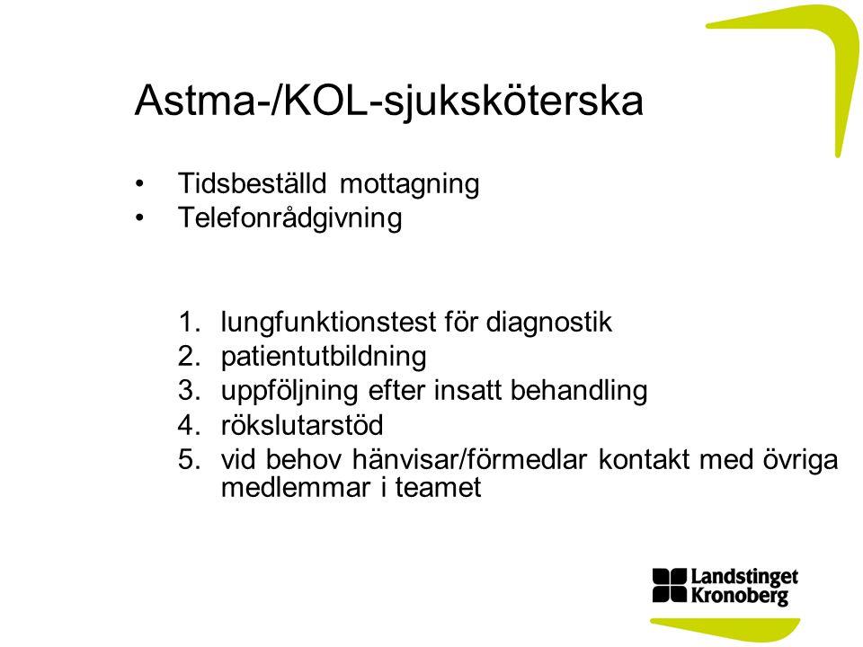 Astma-/KOL-sjuksköterska Tidsbeställd mottagning Telefonrådgivning 1.lungfunktionstest för diagnostik 2.patientutbildning 3.uppföljning efter insatt b