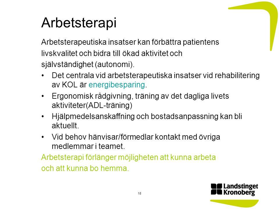 Arbetsterapi Arbetsterapeutiska insatser kan förbättra patientens livskvalitet och bidra till ökad aktivitet och självständighet (autonomi). Det centr
