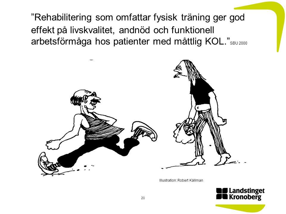 """""""Rehabilitering som omfattar fysisk träning ger god effekt på livskvalitet, andnöd och funktionell arbetsförmåga hos patienter med måttlig KOL."""" SBU 2"""