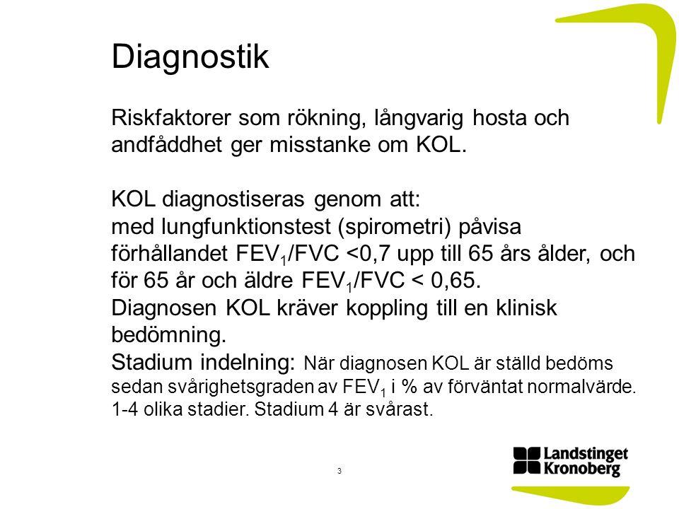 Diagnostik Riskfaktorer som rökning, långvarig hosta och andfåddhet ger misstanke om KOL. KOL diagnostiseras genom att: med lungfunktionstest (spirome