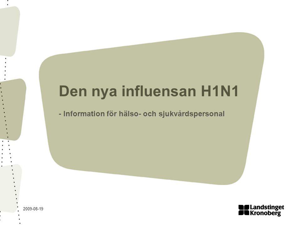 2009-08-19 Den nya influensan H1N1 - Information för hälso- och sjukvårdspersonal