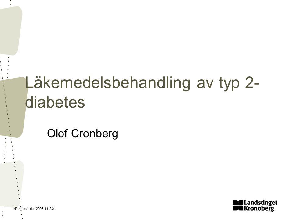 Närsjukvården 2006-11-28/2 Diabetes typ 2 Åldersfördelning –1/3 under 65 år –2/3 över 65 år