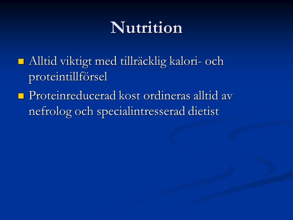 Nutrition Alltid viktigt med tillräcklig kalori- och proteintillförsel Alltid viktigt med tillräcklig kalori- och proteintillförsel Proteinreducerad kost ordineras alltid av nefrolog och specialintresserad dietist Proteinreducerad kost ordineras alltid av nefrolog och specialintresserad dietist