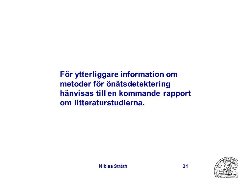 Niklas Stråth24 För ytterliggare information om metoder för önätsdetektering hänvisas till en kommande rapport om litteraturstudierna.