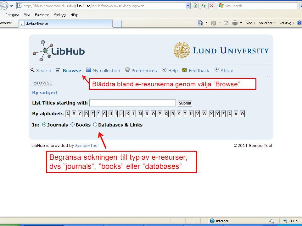 """Bläddra bland e-resurserna genom välja """"Browse"""" Begränsa sökningen till typ av e-resurser, dvs """"journals"""", """"books"""" eller """"databases"""""""