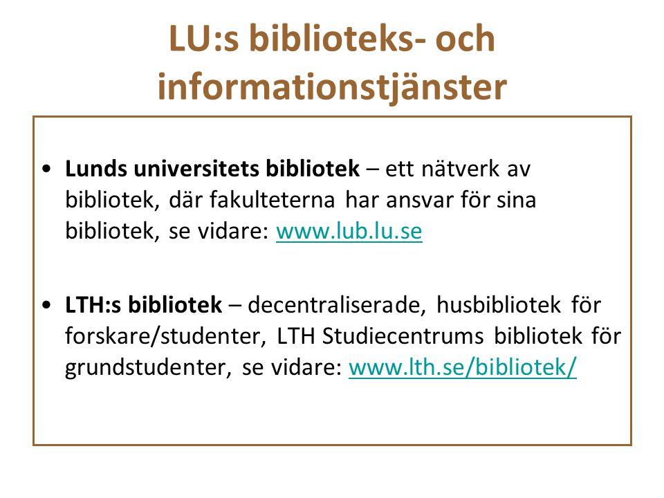 LU:s biblioteks- och informationstjänster Lunds universitets bibliotek – ett nätverk av bibliotek, där fakulteterna har ansvar för sina bibliotek, se