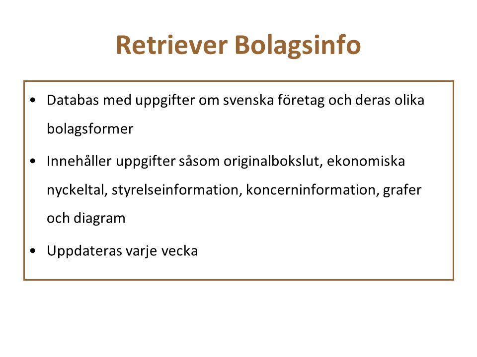 Retriever Bolagsinfo Databas med uppgifter om svenska företag och deras olika bolagsformer Innehåller uppgifter såsom originalbokslut, ekonomiska nyck