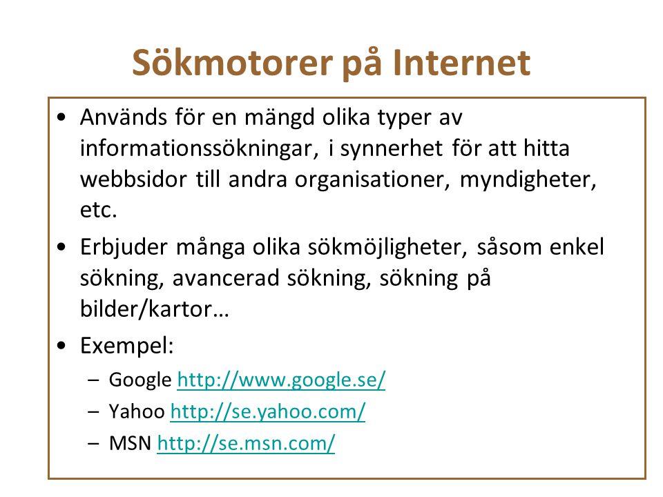 Sökmotorer på Internet Används för en mängd olika typer av informationssökningar, i synnerhet för att hitta webbsidor till andra organisationer, myndi