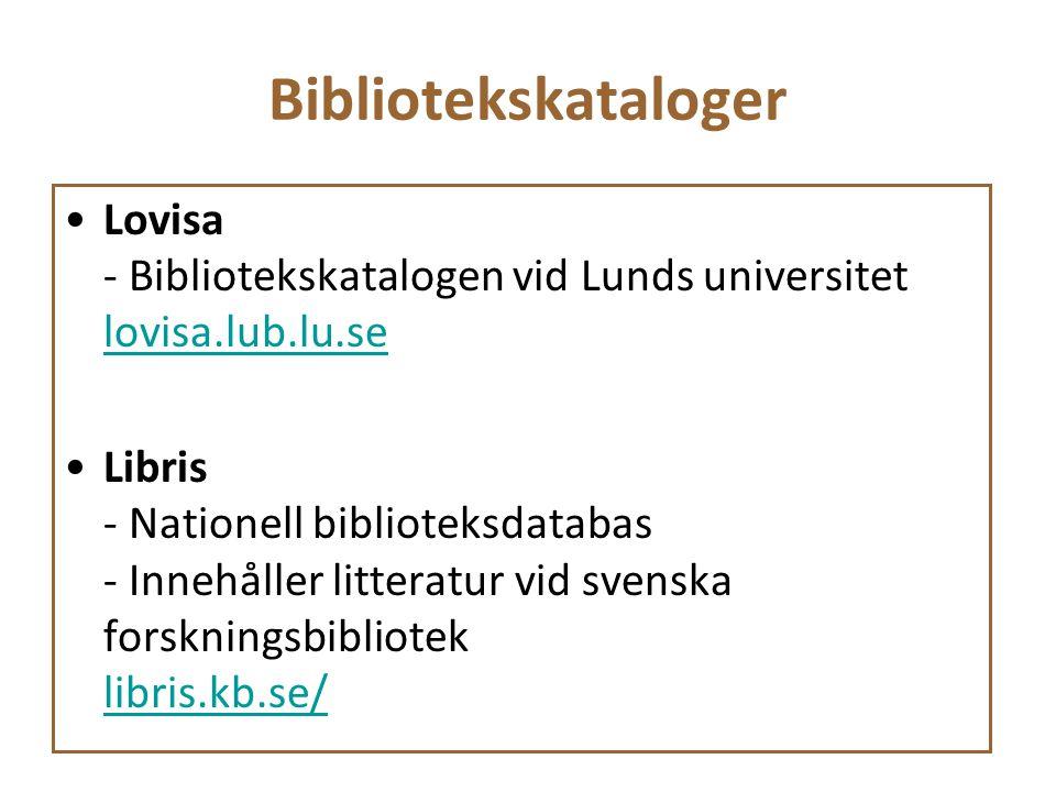 Bibliotekskataloger Lovisa - Bibliotekskatalogen vid Lunds universitet lovisa.lub.lu.se lovisa.lub.lu.se Libris - Nationell biblioteksdatabas - Innehå