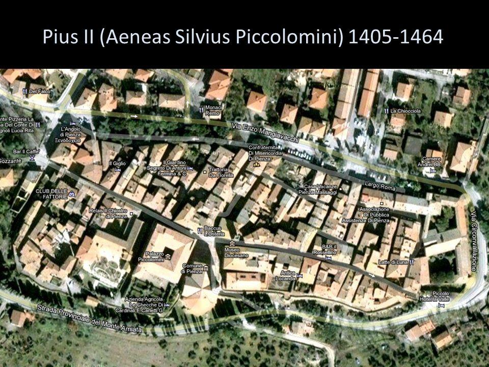 Pius II (Aeneas Silvius Piccolomini) 1405-1464