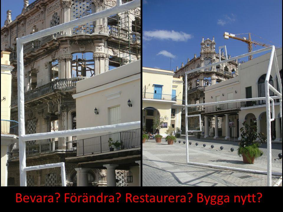 Bevara Förändra Restaurera Bygga nytt