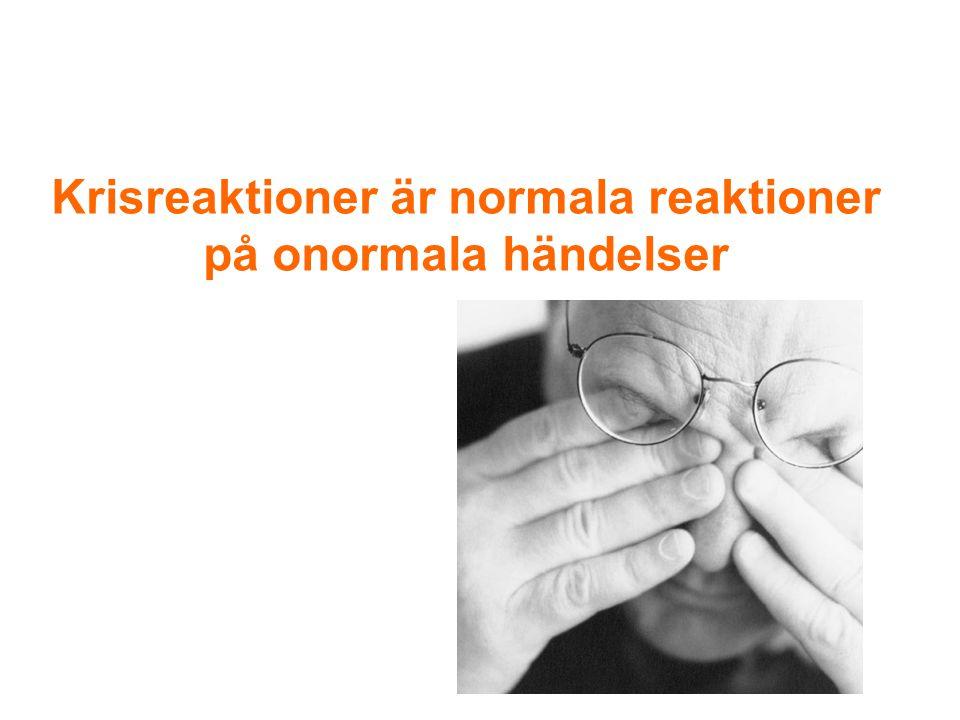 Krisreaktioner är normala reaktioner på onormala händelser