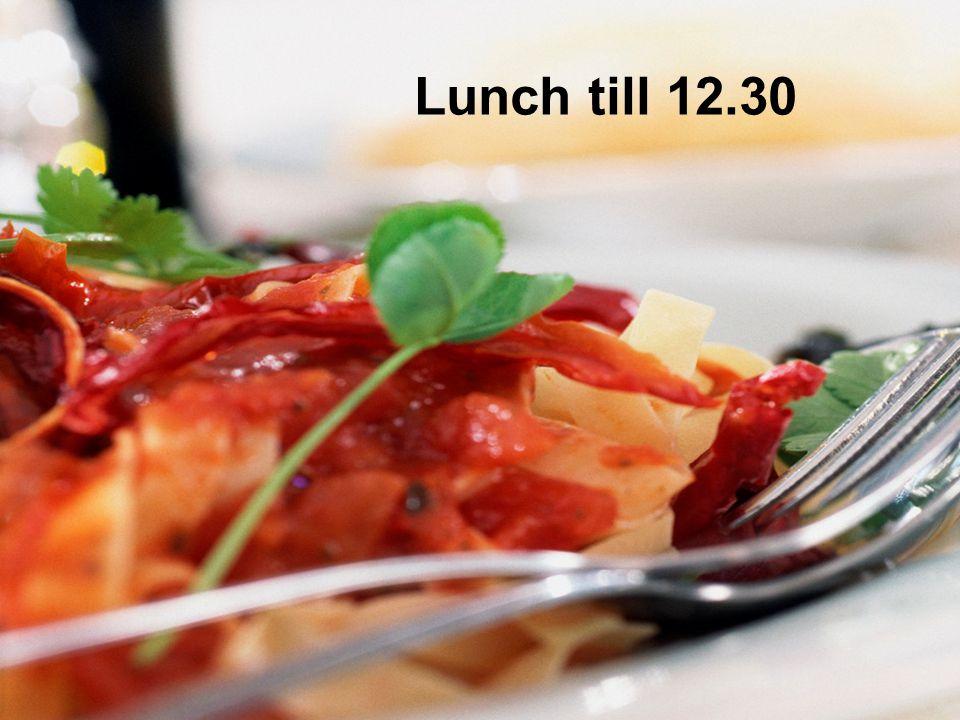 Lunch till 12.30