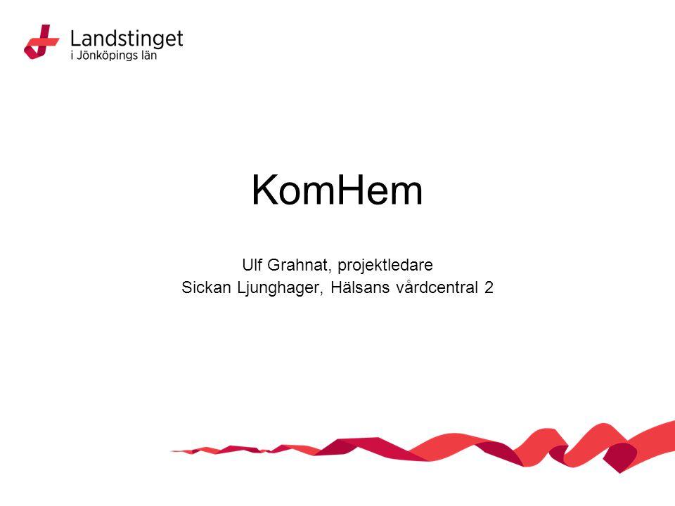 KomHem Ulf Grahnat, projektledare Sickan Ljunghager, Hälsans vårdcentral 2