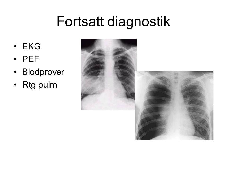 Fortsatt diagnostik EKG PEF Blodprover Rtg pulm