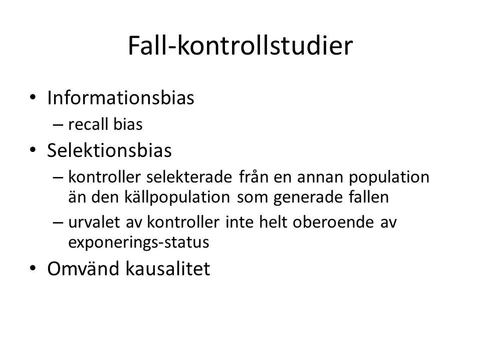 Fall-kontrollstudier Informationsbias – recall bias Selektionsbias – kontroller selekterade från en annan population än den källpopulation som generad