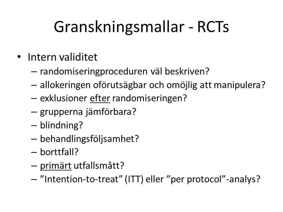 Granskningsmallar - RCTs Intern validitet – randomiseringproceduren väl beskriven? – allokeringen oförutsägbar och omöjlig att manipulera? – exklusion
