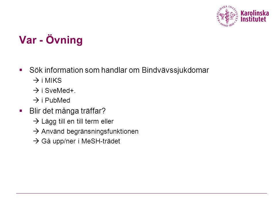 Medicinsk informationssökning Hur.MeSH Fritext Kombinera med And/Or/Not Begränsa Etc Var.