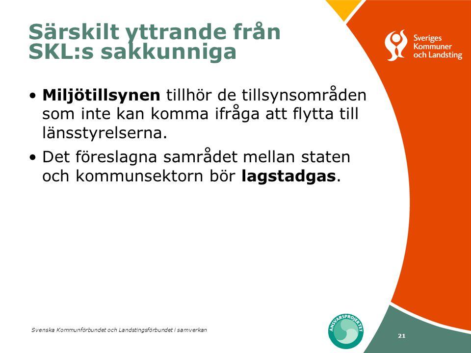 Svenska Kommunförbundet och Landstingsförbundet i samverkan 21 Särskilt yttrande från SKL:s sakkunniga Miljötillsynen tillhör de tillsynsområden som i