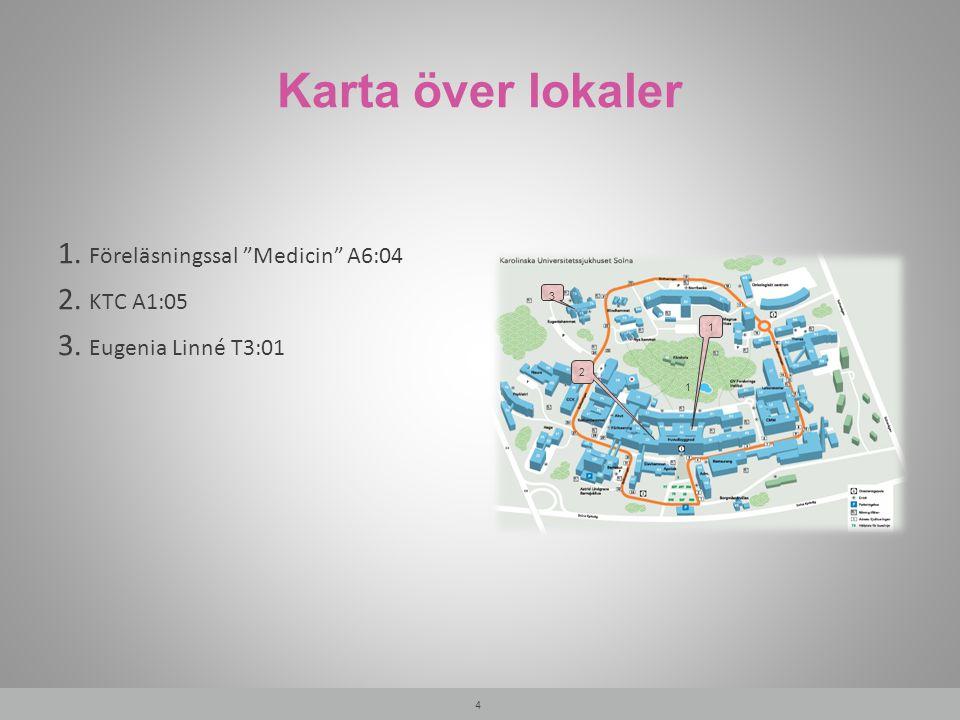 """Karta över lokaler 1. Föreläsningssal """"Medicin"""" A6:04 2. KTC A1:05 3. Eugenia Linné T3:01 4 3 2 1 1"""