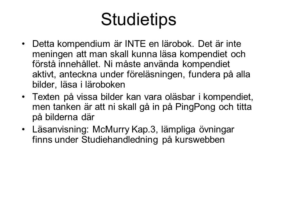 Studietips Detta kompendium är INTE en lärobok. Det är inte meningen att man skall kunna läsa kompendiet och förstå innehållet. Ni måste använda kompe