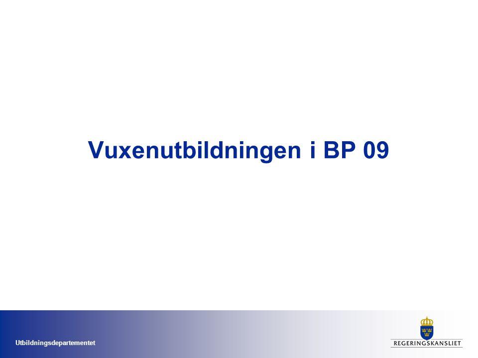 Utbildningsdepartementet Vuxenutbildningen i BP 09