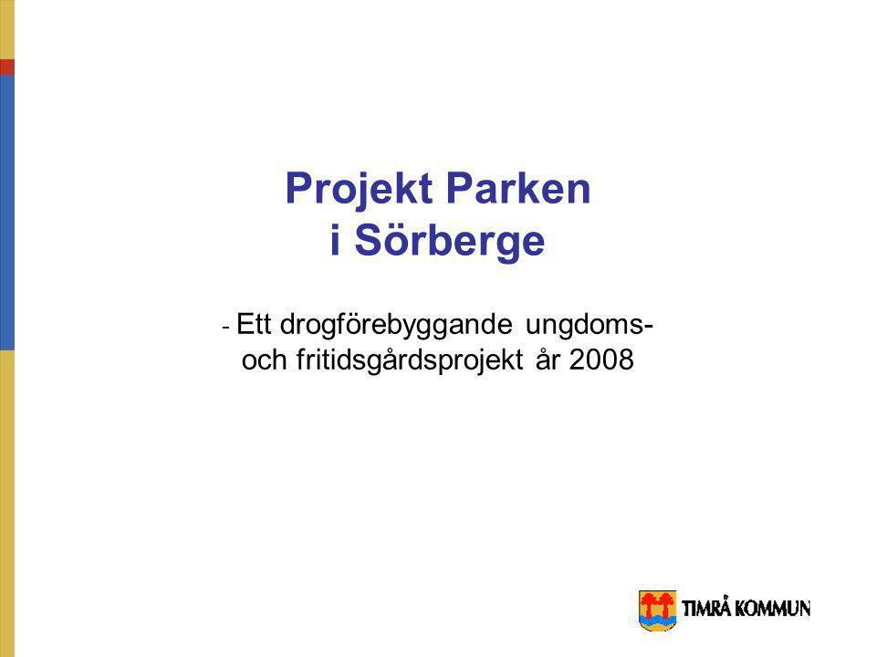 Projekt Parken i Sörberge - Ett drogförebyggande ungdoms- och fritidsgårdsprojekt år 2008