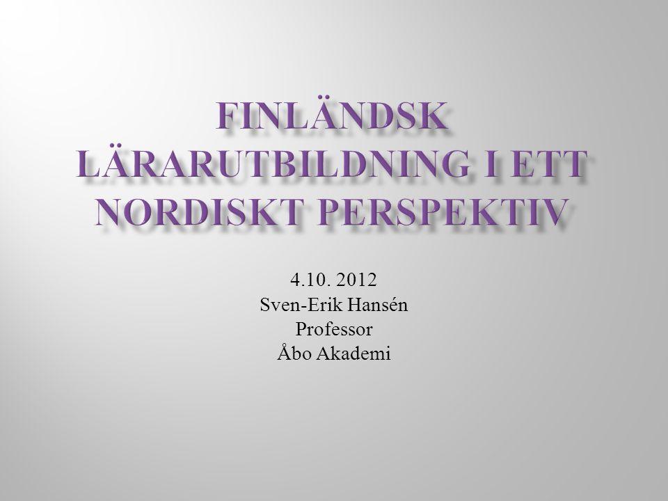4.10. 2012 Sven-Erik Hansén Professor Åbo Akademi