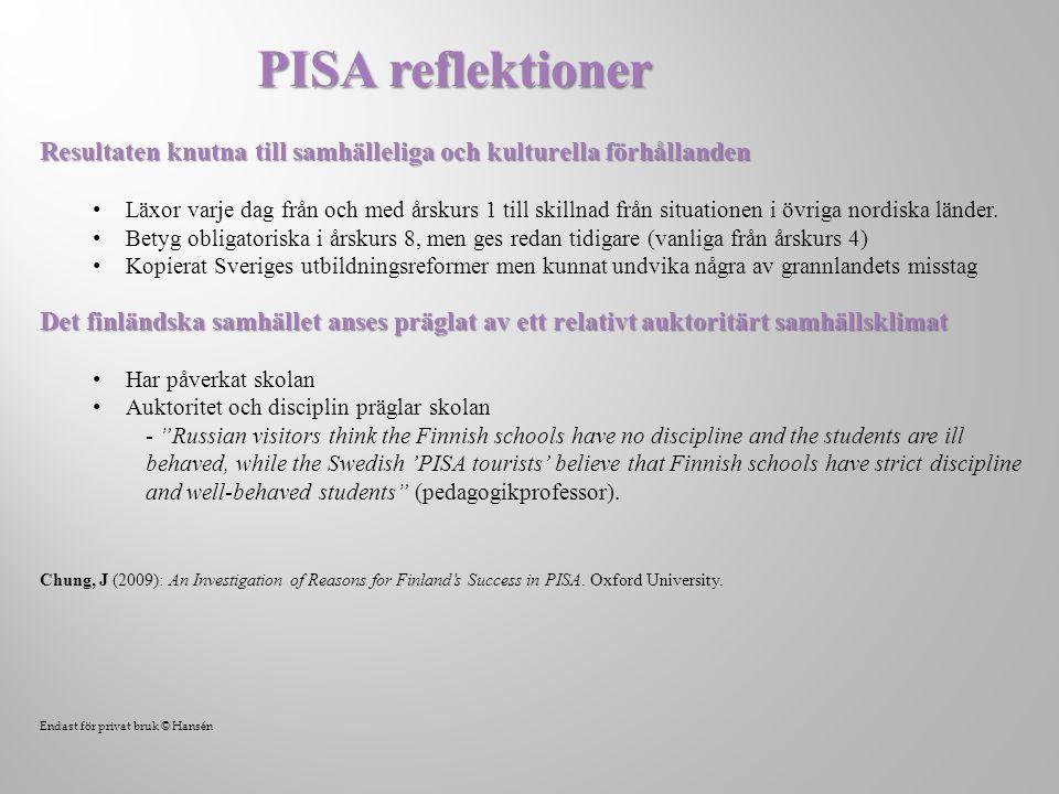 Resultaten knutna till samhälleliga och kulturella förhållanden Läxor varje dag från och med årskurs 1 till skillnad från situationen i övriga nordiska länder.