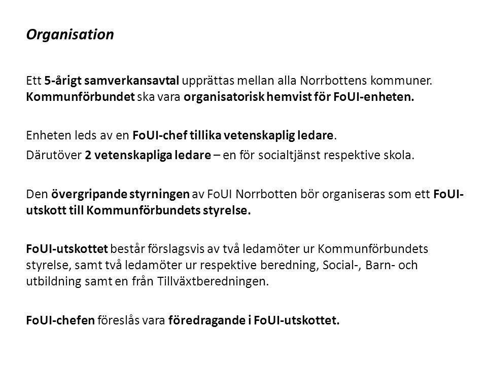 Organisation Ett 5-årigt samverkansavtal upprättas mellan alla Norrbottens kommuner. Kommunförbundet ska vara organisatorisk hemvist för FoUI-enheten.
