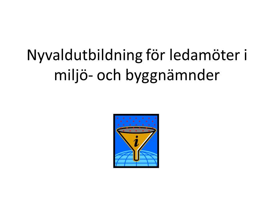 Nyvaldutbildning för ledamöter i miljö- och byggnämnder