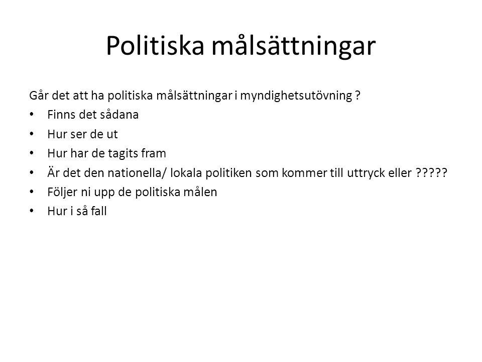 Politiska målsättningar Går det att ha politiska målsättningar i myndighetsutövning .
