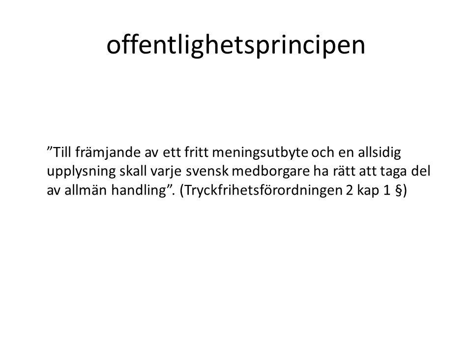 offentlighetsprincipen Till främjande av ett fritt meningsutbyte och en allsidig upplysning skall varje svensk medborgare ha rätt att taga del av allmän handling .