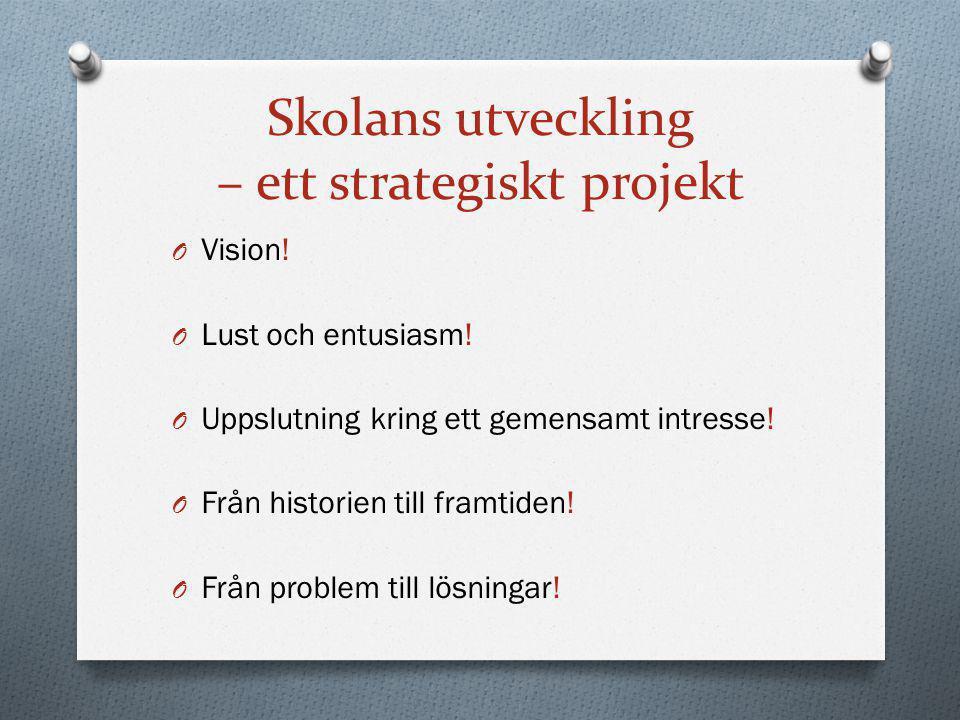Skolans utveckling – ett strategiskt projekt O Vision.