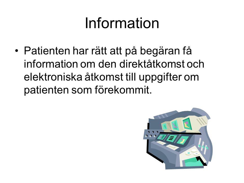 Information Patienten har rätt att på begäran få information om den direktåtkomst och elektroniska åtkomst till uppgifter om patienten som förekommit.
