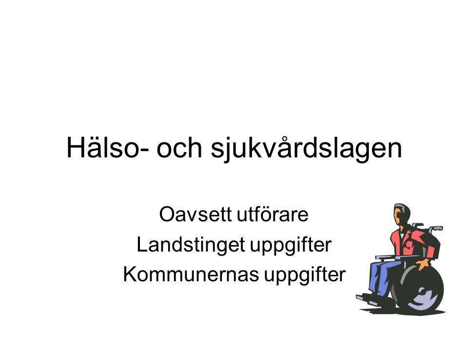 Hälso- och sjukvårdslagen Oavsett utförare Landstinget uppgifter Kommunernas uppgifter