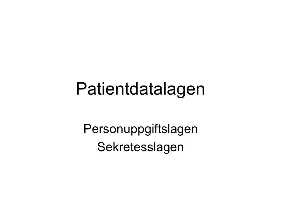 Patientdatalagen Personuppgiftslagen Sekretesslagen