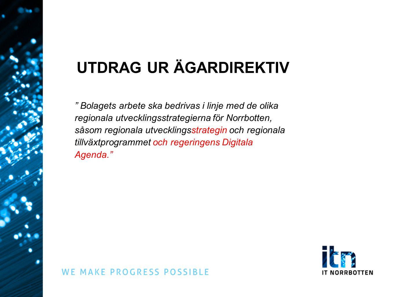 """UTDRAG UR ÄGARDIREKTIV """" Bolagets arbete ska bedrivas i linje med de olika regionala utvecklingsstrategierna för Norrbotten, såsom regionala utvecklin"""