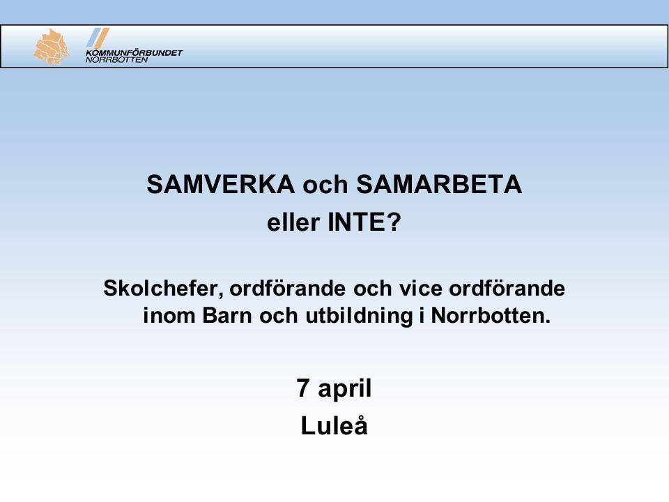 SAMVERKA och SAMARBETA eller INTE.